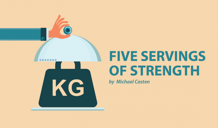 Kevin Casten Five Servings of Strength
